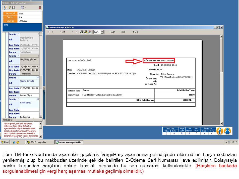 Tüm TM fonksiyonlarında aşamalar geçilerek Vergi/Harç aşamasına gelindiğinde elde edilen harç makbuzları yenilenmiş olup bu makbuzlar üzerinde şekilde belirtilen E-Ödeme Seri Numarası ilave edilmiştir.