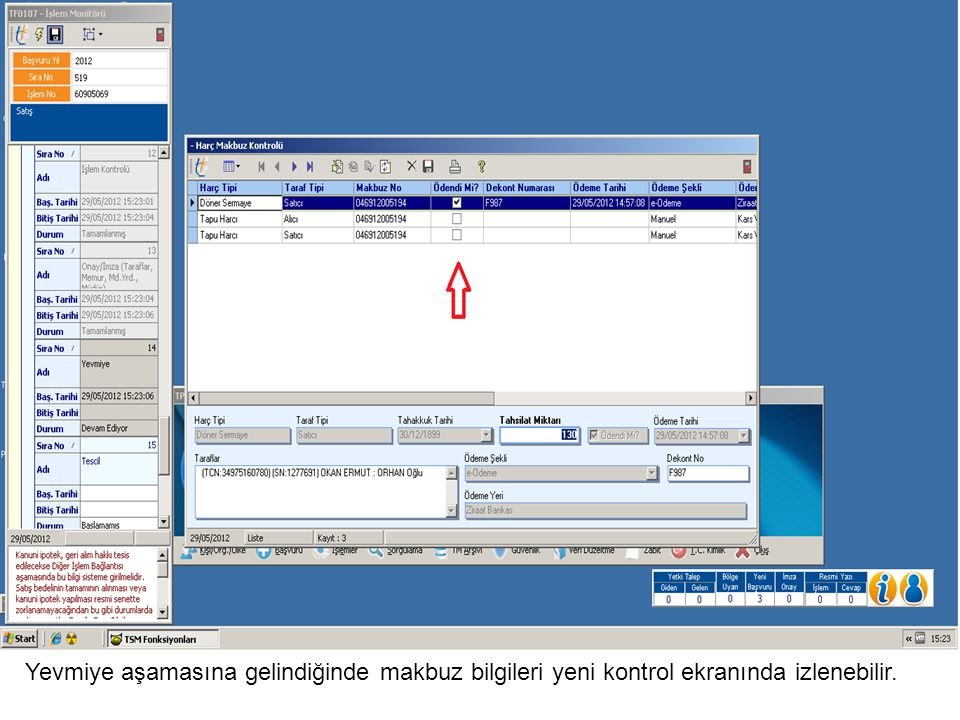 Yevmiye aşamasına gelindiğinde makbuz bilgileri yeni kontrol ekranında izlenebilir.