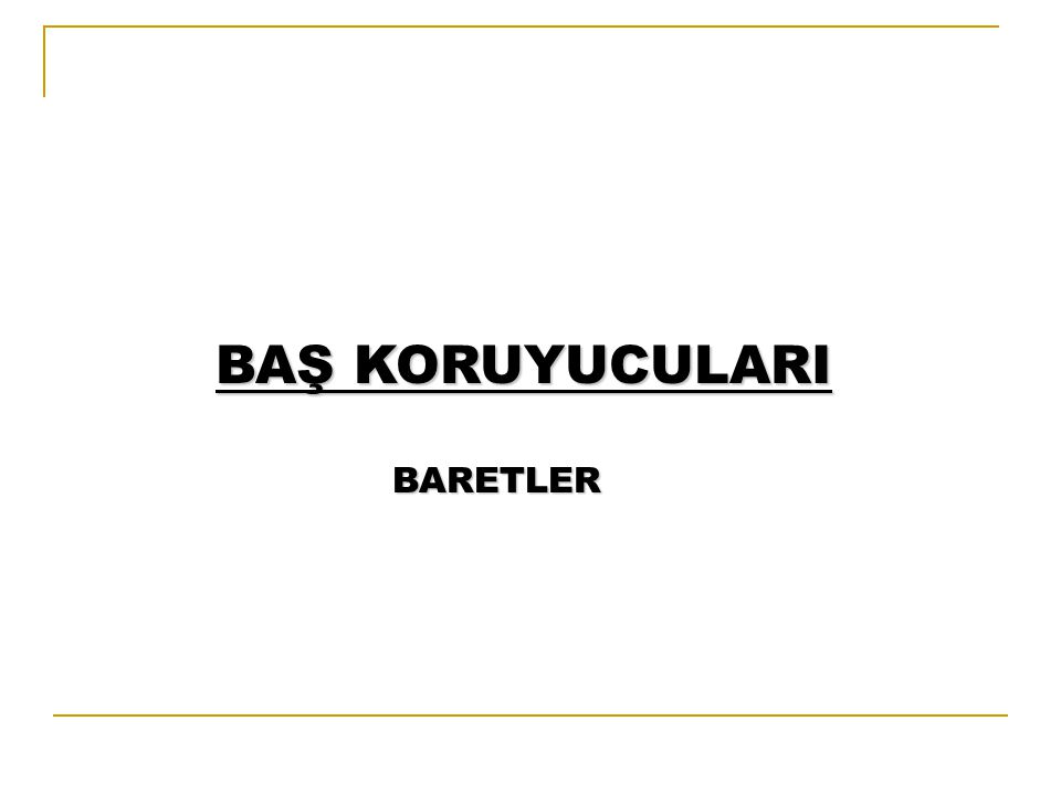BAŞ KORUYUCULARI BARETLER