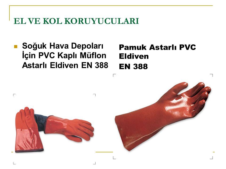EL VE KOL KORUYUCULARI Soğuk Hava Depoları İçin PVC Kaplı Müflon Astarlı Eldiven EN 388. Pamuk Astarlı PVC Eldiven.
