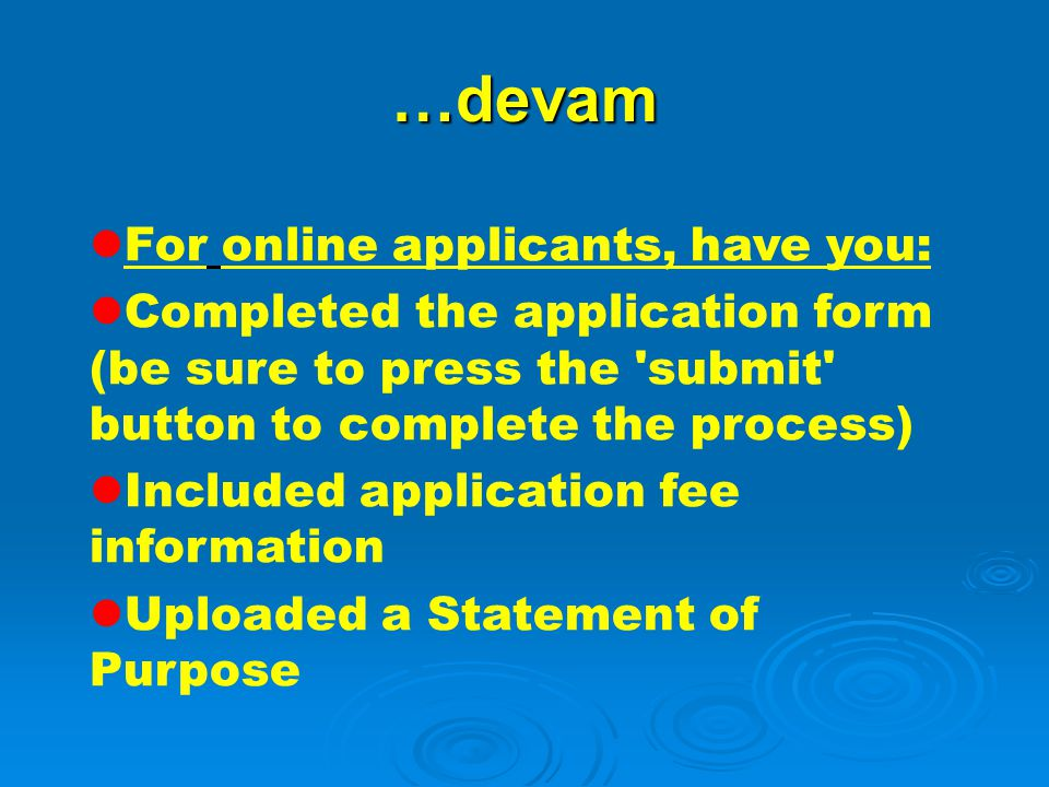 …devam For online applicants, have you: