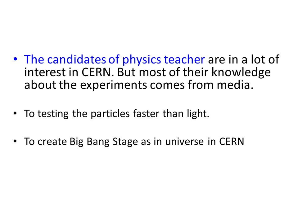 The candidates of physics teacher are in a lot of interest in CERN