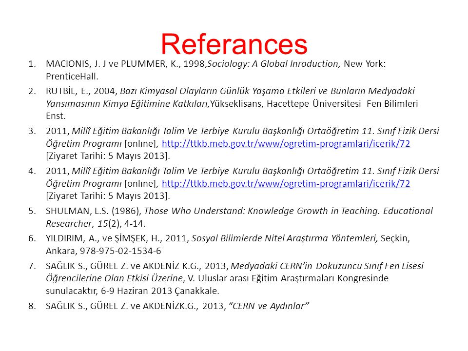 Referances MACIONIS, J. J ve PLUMMER, K., 1998,Sociology: A Global Inroduction, New York: PrenticeHall.