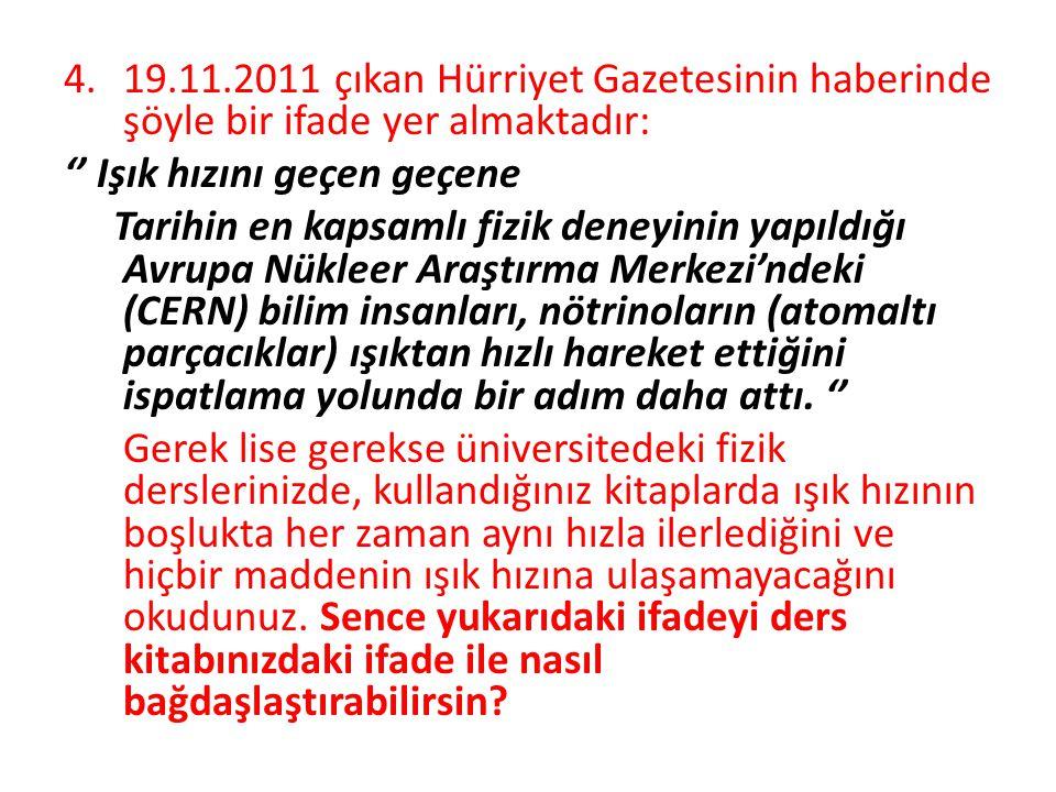 19.11.2011 çıkan Hürriyet Gazetesinin haberinde şöyle bir ifade yer almaktadır: