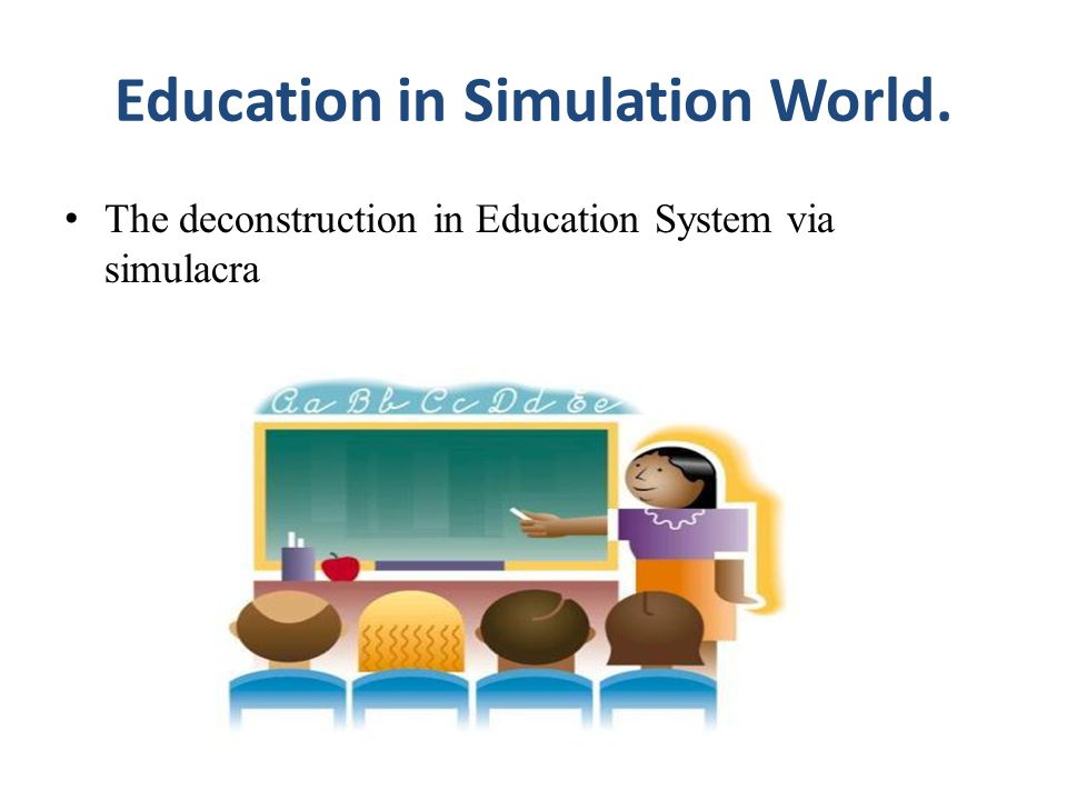 Education in Simulation World.