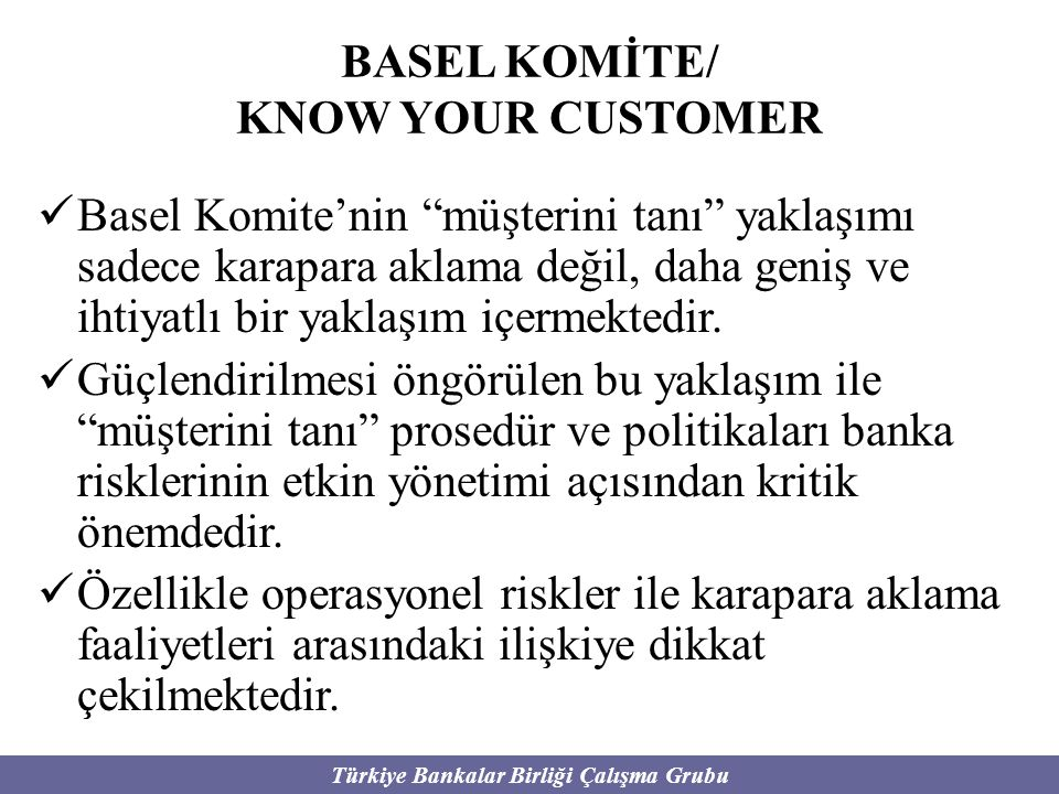 BASEL KOMİTE/ KNOW YOUR CUSTOMER.