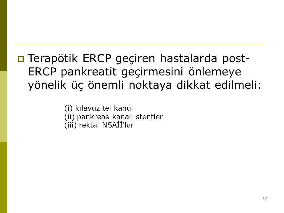 Terapötik ERCP geçiren hastalarda post-ERCP pankreatit geçirmesini önlemeye yönelik üç önemli noktaya dikkat edilmeli: