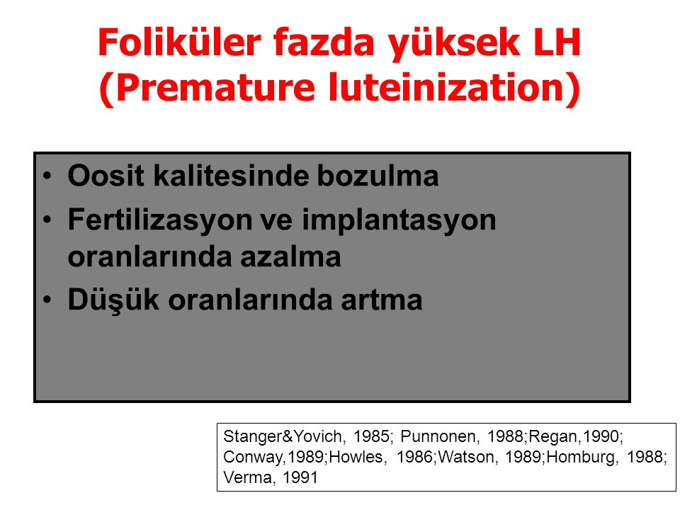 Foliküler fazda yüksek LH (Premature luteinization)