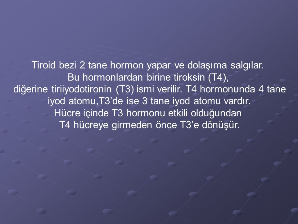 Tiroid bezi 2 tane hormon yapar ve dolaşıma salgılar.