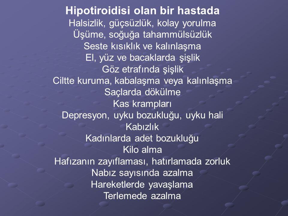 Hipotiroidisi olan bir hastada