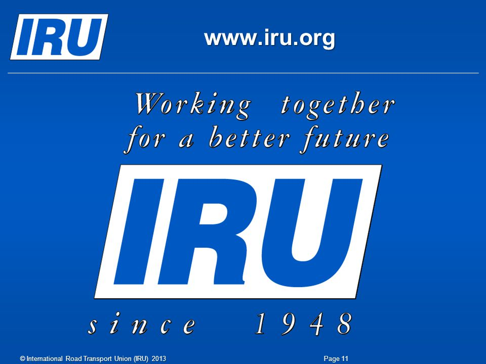 www.iru.org © International Road Transport Union (IRU) 2013
