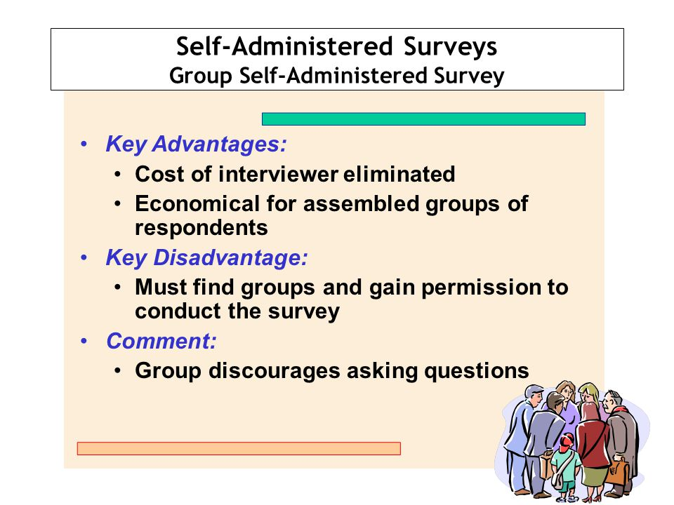 Self-Administered Surveys Group Self-Administered Survey