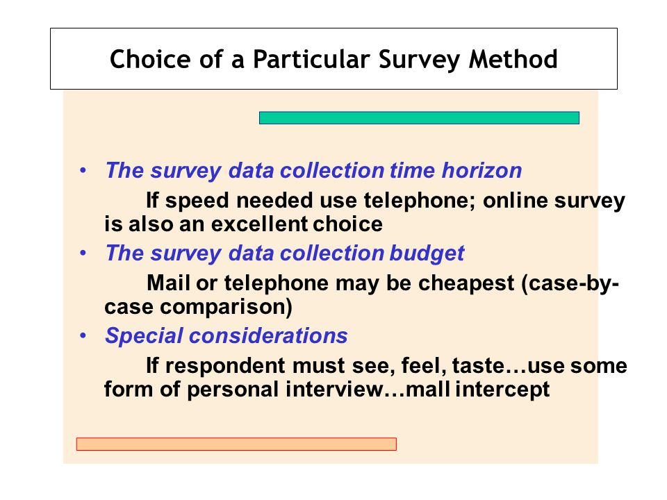 Choice of a Particular Survey Method