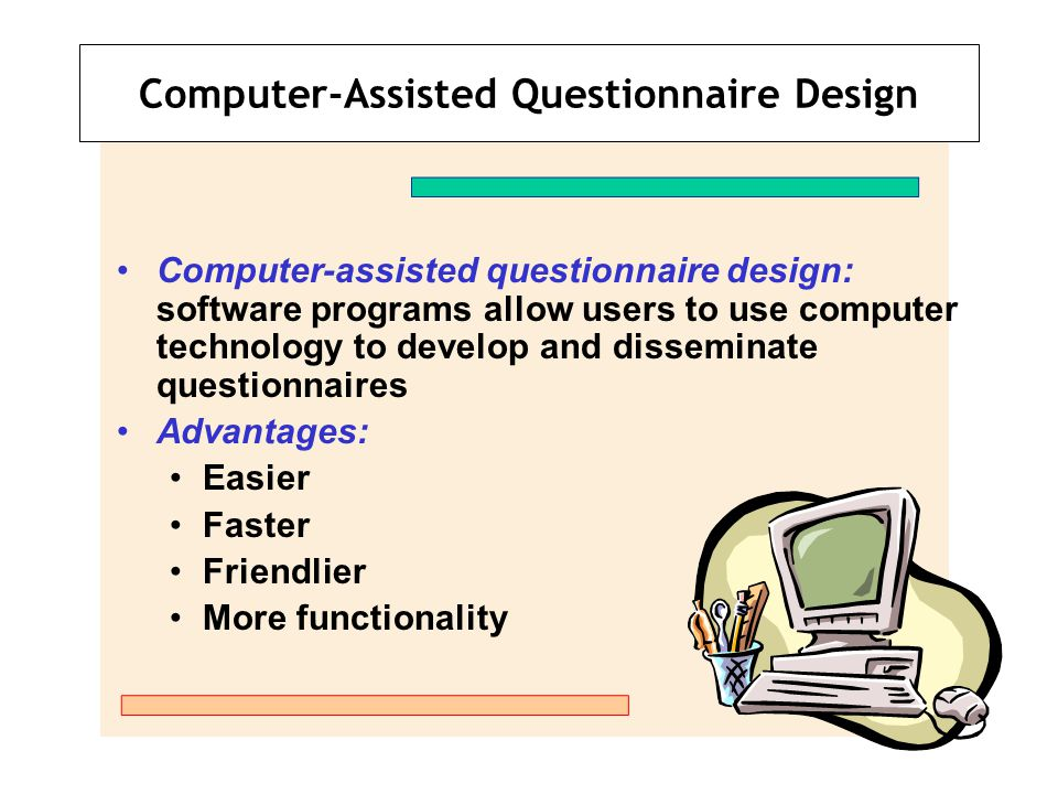 Computer-Assisted Questionnaire Design