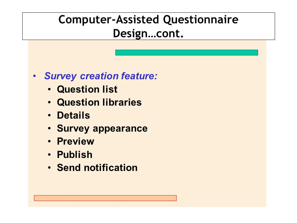 Computer-Assisted Questionnaire Design…cont.