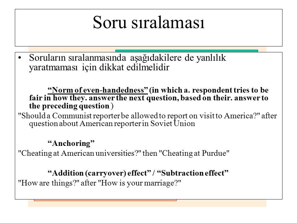 Soru sıralaması Soruların sıralanmasında aşağıdakilere de yanlılık yaratmaması için dikkat edilmelidir.