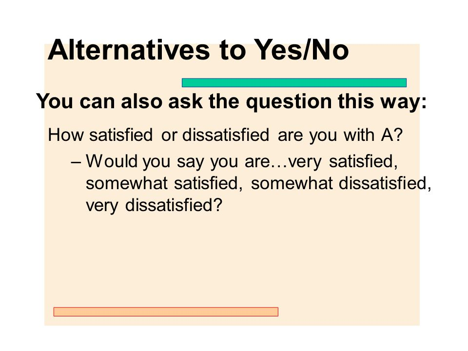 Alternatives to Yes/No