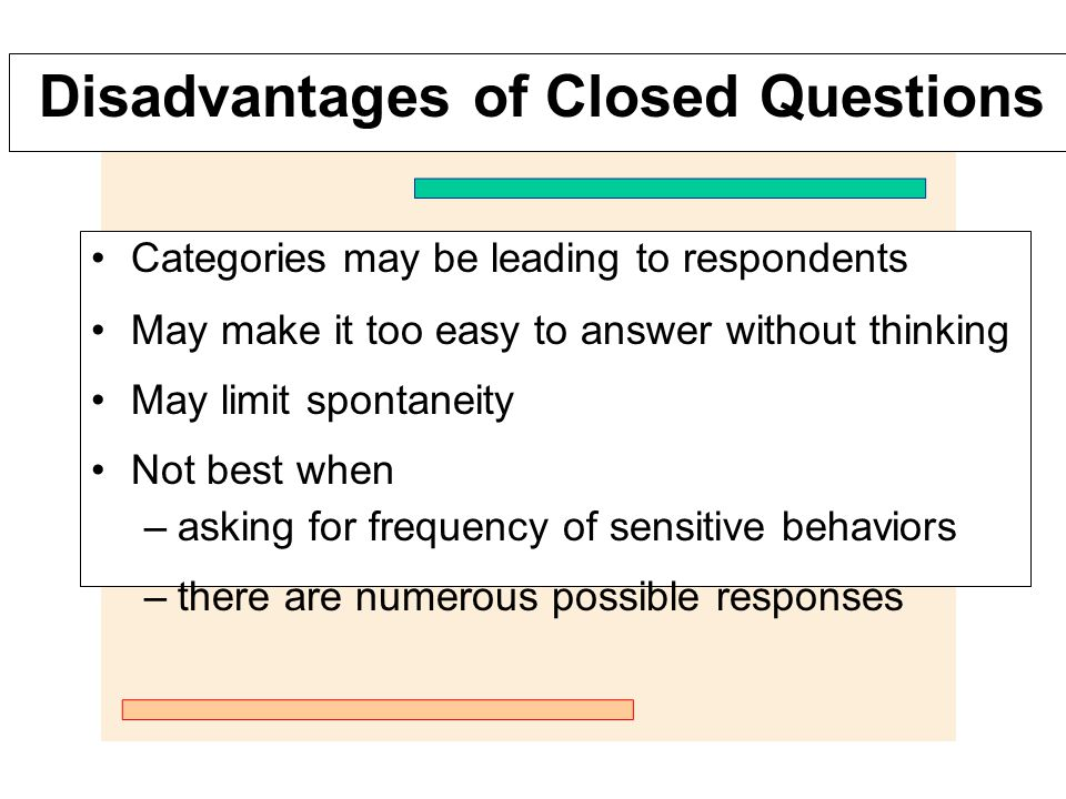 Disadvantages of Closed Questions