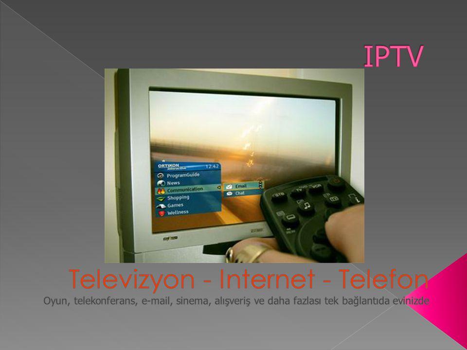 IPTV Televizyon - Internet - Telefon