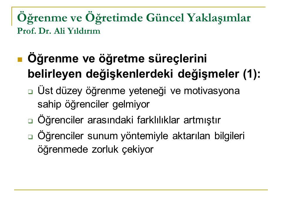 Öğrenme ve Öğretimde Güncel Yaklaşımlar Prof. Dr. Ali Yıldırım