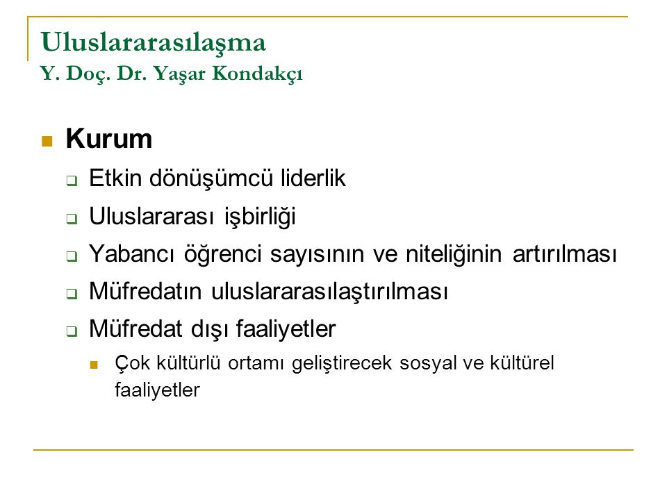 Uluslararasılaşma Y. Doç. Dr. Yaşar Kondakçı
