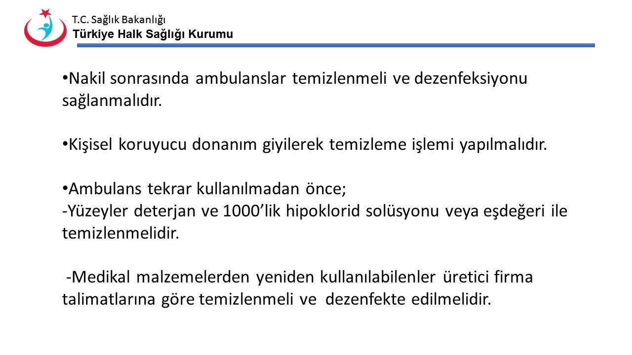Nakil sonrasında ambulanslar temizlenmeli ve dezenfeksiyonu sağlanmalıdır.