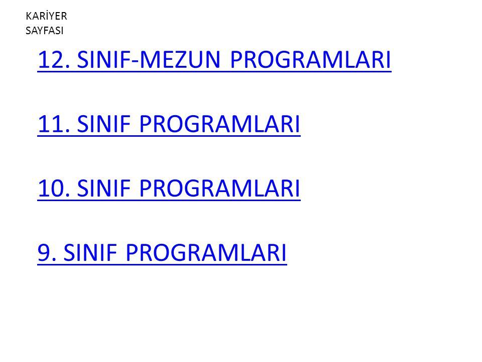 KARİYER SAYFASI 12. SINIF-MEZUN PROGRAMLARI 11. SINIF PROGRAMLARI 10.