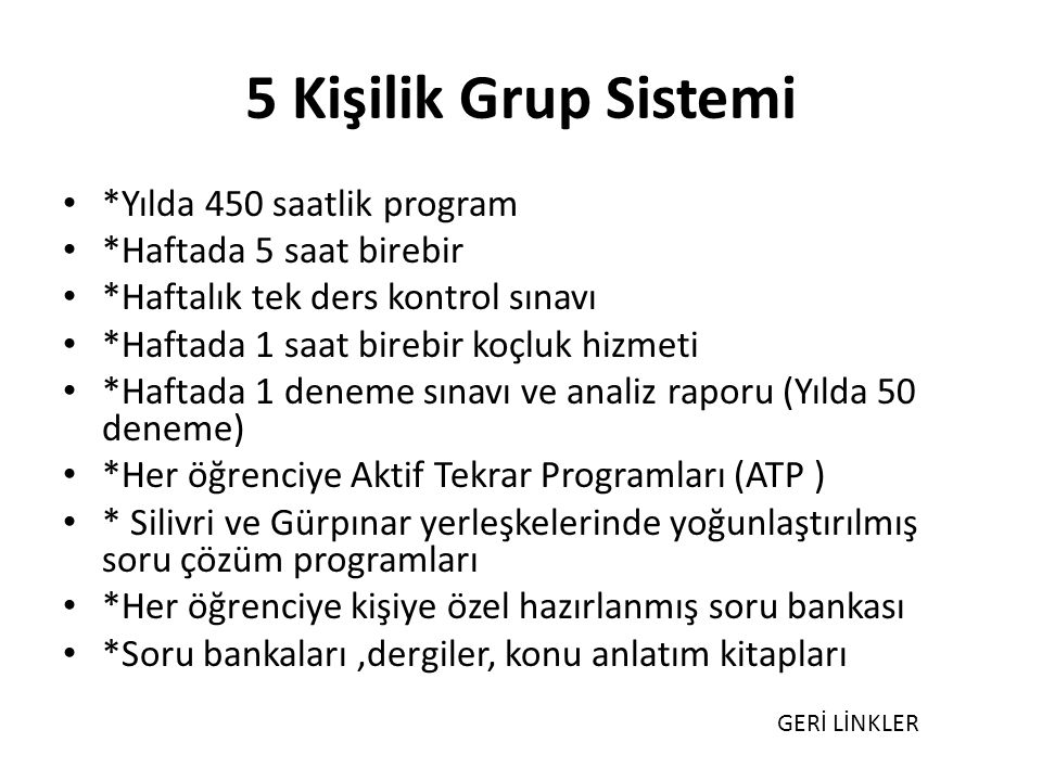 5 Kişilik Grup Sistemi *Yılda 450 saatlik program