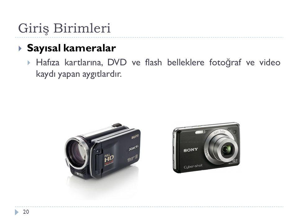 Giriş Birimleri Sayısal kameralar