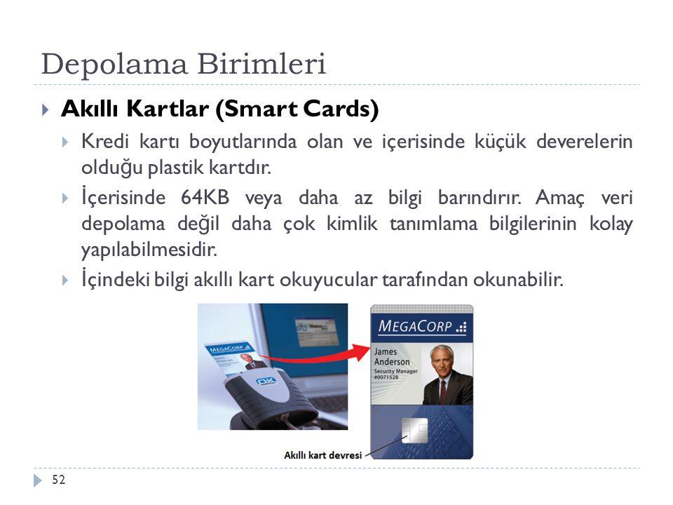 Depolama Birimleri Akıllı Kartlar (Smart Cards)