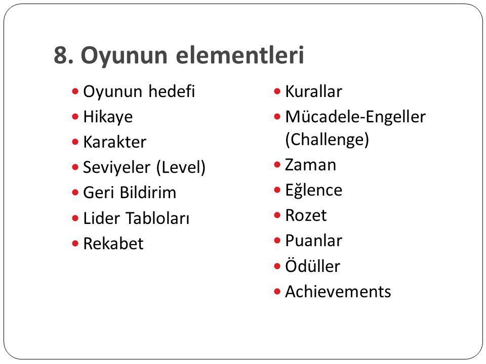 8. Oyunun elementleri Oyunun hedefi Hikaye Karakter Seviyeler (Level)