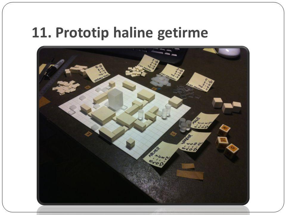 11. Prototip haline getirme