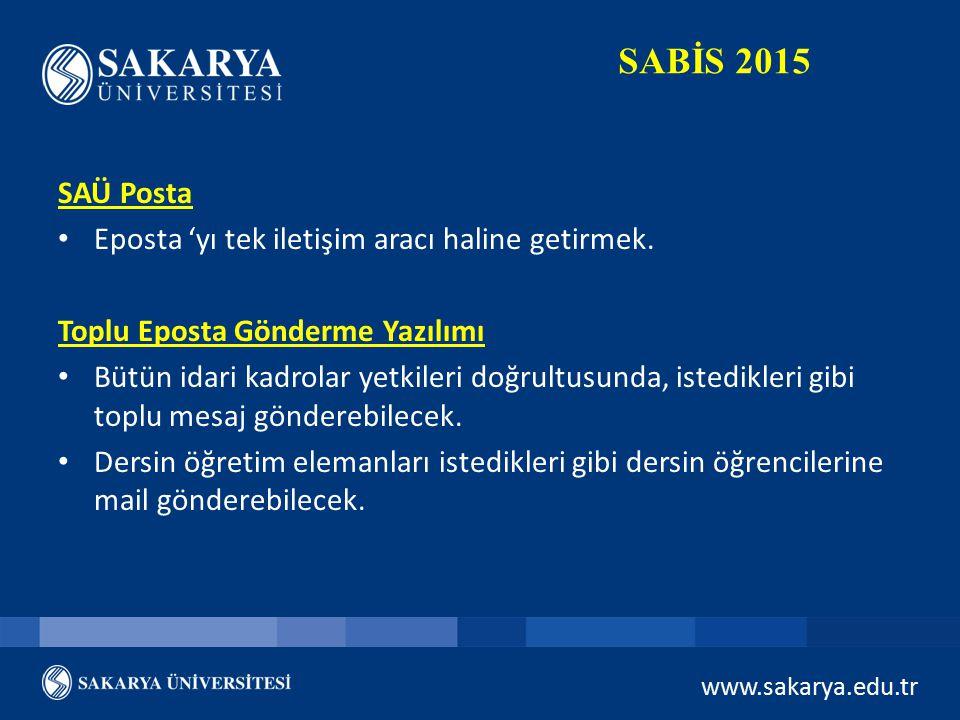 SABİS 2015 SAÜ Posta Eposta 'yı tek iletişim aracı haline getirmek.
