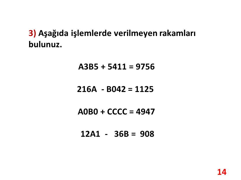 3) Aşağıda işlemlerde verilmeyen rakamları bulunuz.