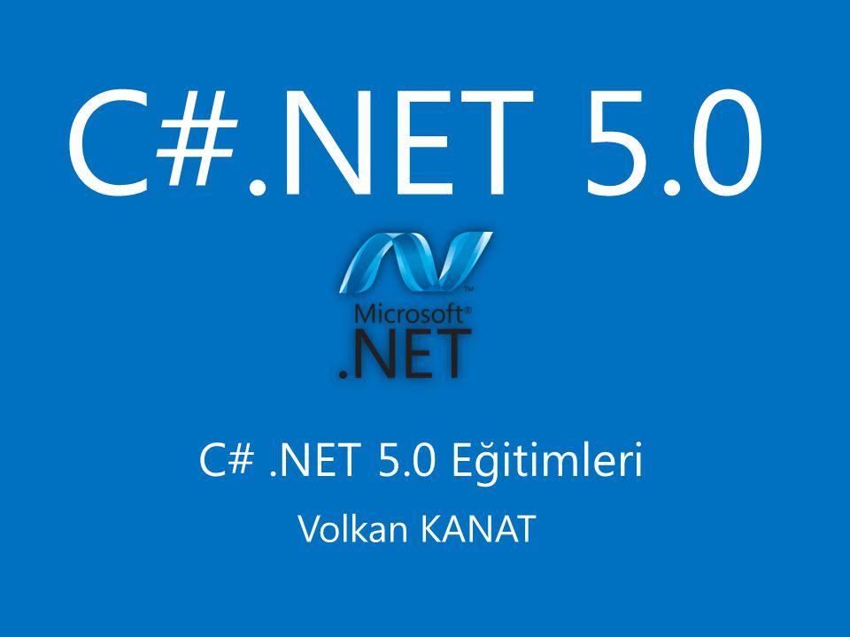 C#.NET 5.0 C# .NET 5.0 Eğitimleri Volkan KANAT