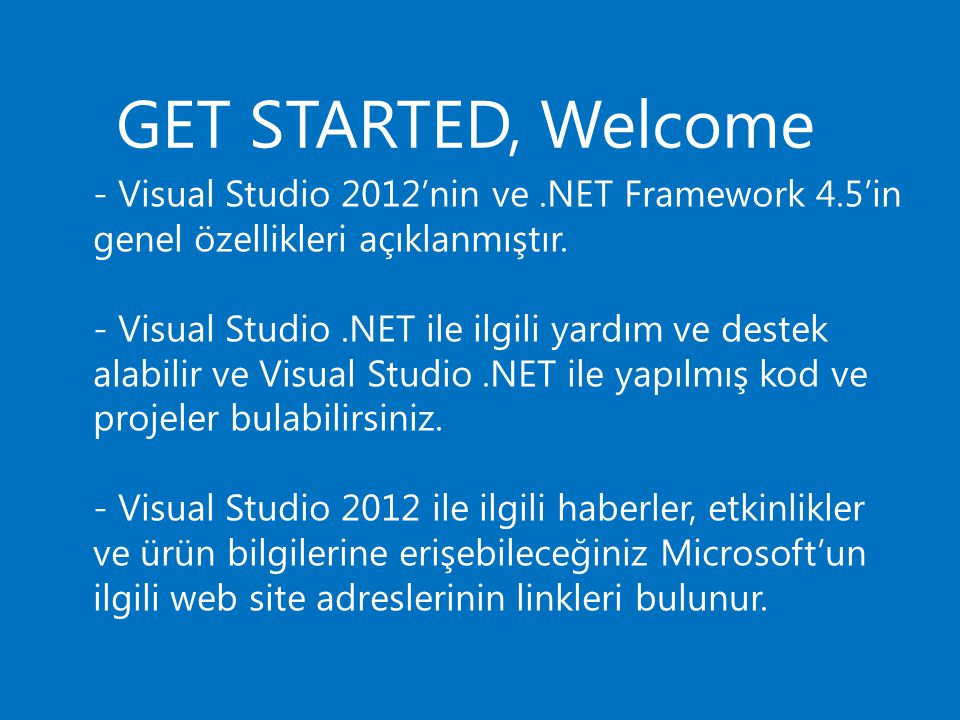 - Visual Studio 2012'nin ve. NET Framework 4