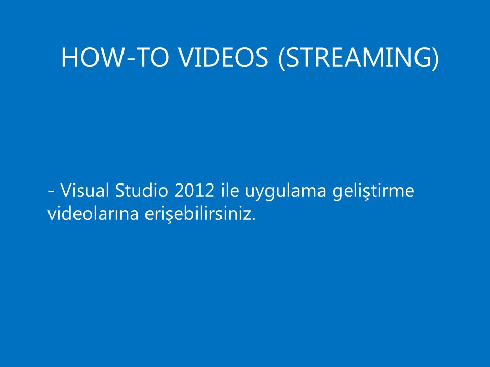HOW-TO VIDEOS (STREAMING)