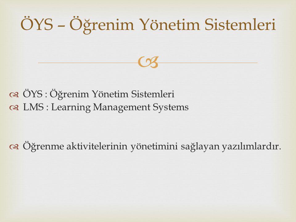 ÖYS – Öğrenim Yönetim Sistemleri