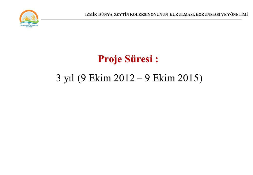 Proje Süresi : 3 yıl (9 Ekim 2012 – 9 Ekim 2015)