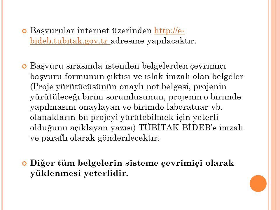 Başvurular internet üzerinden http://e- bideb. tubitak. gov