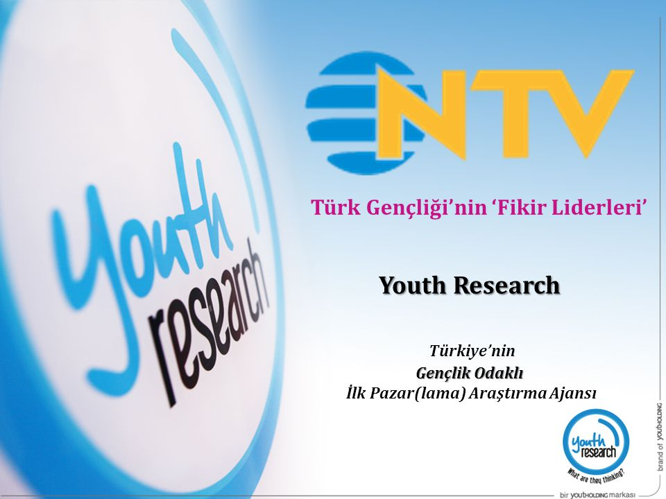 Türk Gençliği'nin 'Fikir Liderleri' İlk Pazar(lama) Araştırma Ajansı