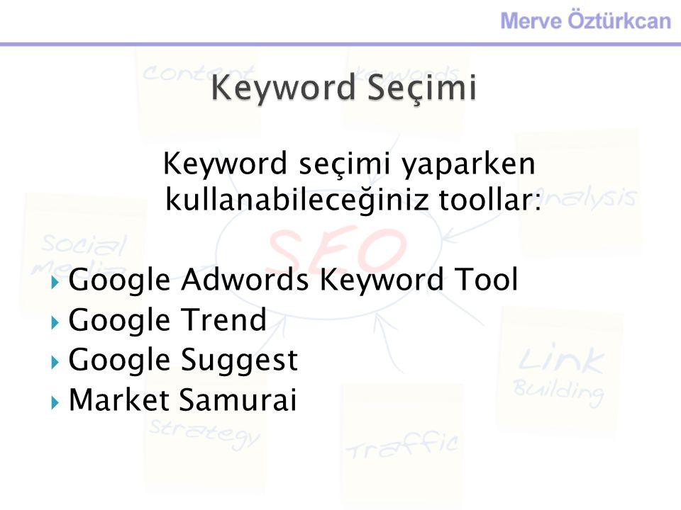 Keyword seçimi yaparken kullanabileceğiniz toollar: