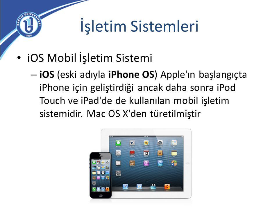 İşletim Sistemleri iOS Mobil İşletim Sistemi