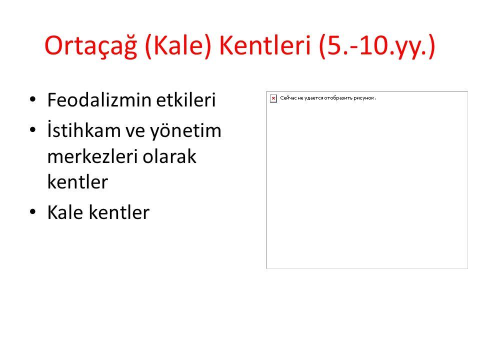 Ortaçağ (Kale) Kentleri (5.-10.yy.)