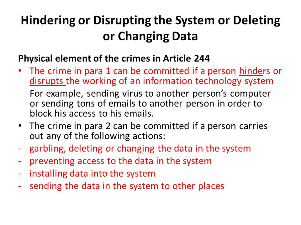 Hindering or Disrupting the System or Deleting or Changing Data