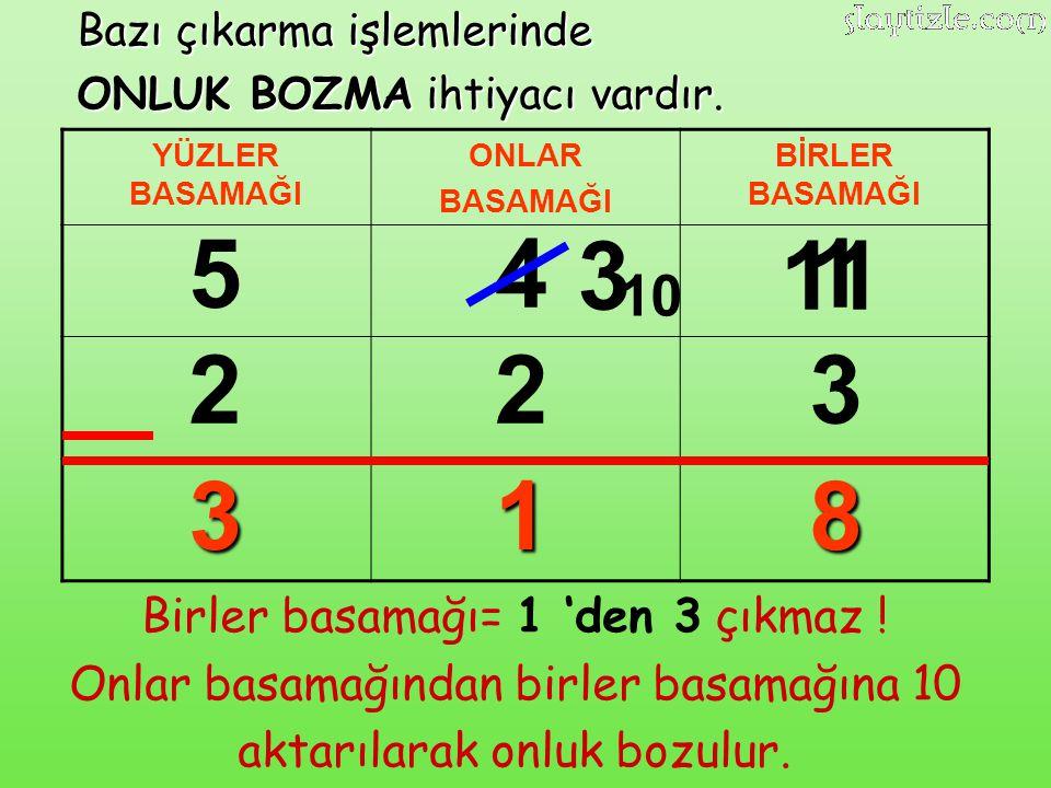 5 4 3 11 1 2 2 3 3 1 8 10 Birler basamağı= 1 'den 3 çıkmaz !