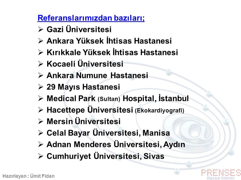 Referanslarımızdan bazıları; Gazi Üniversitesi