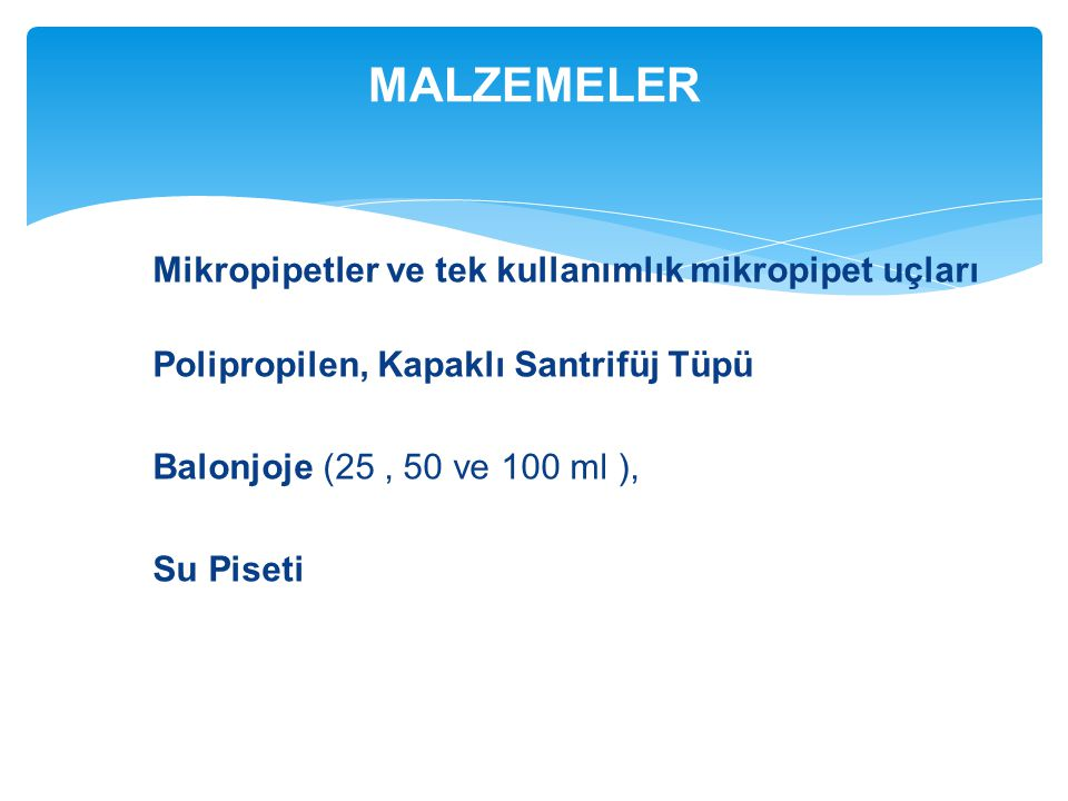 MALZEMELER Mikropipetler ve tek kullanımlık mikropipet uçları