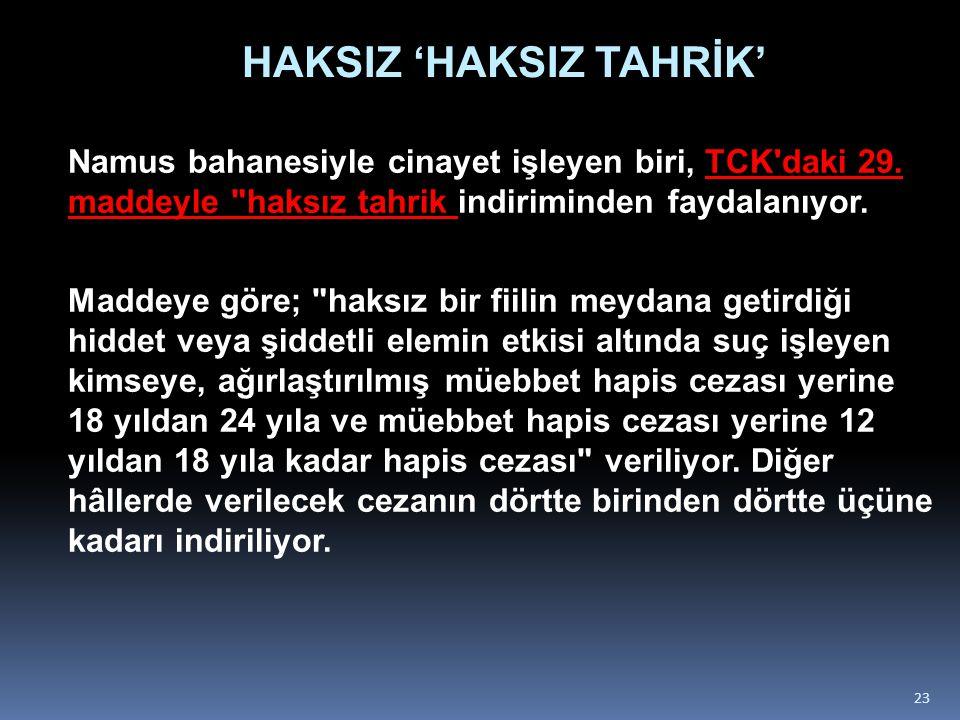 HAKSIZ 'HAKSIZ TAHRİK'