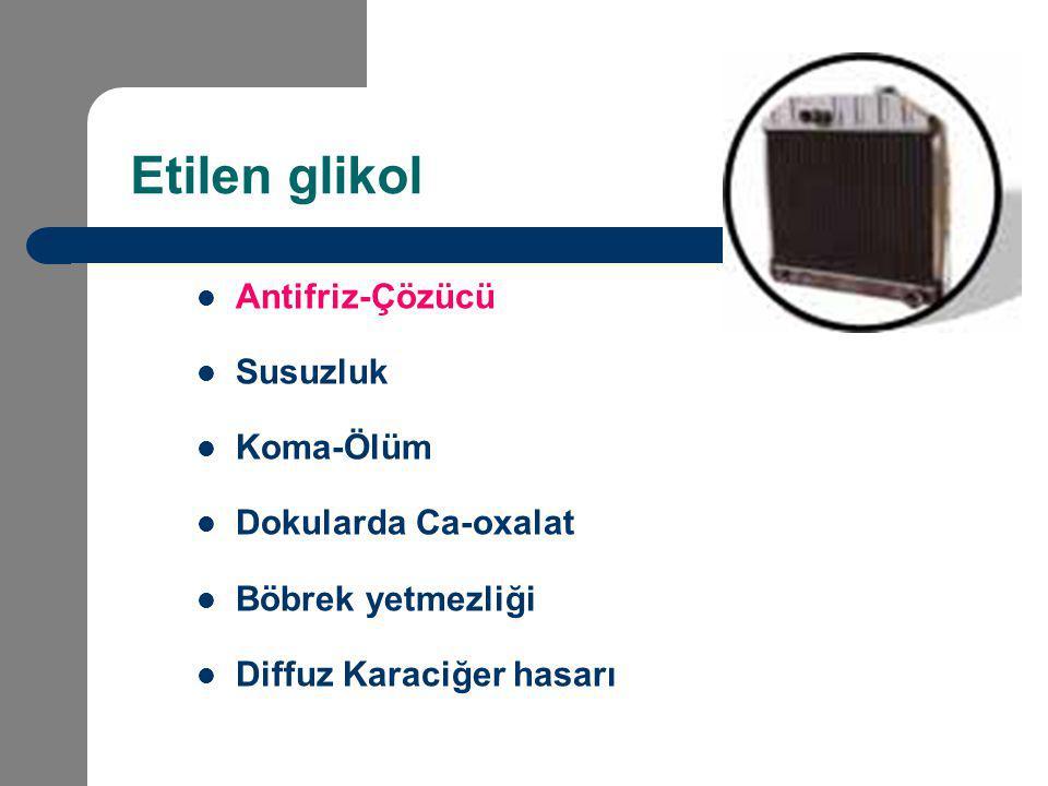 Etilen glikol Antifriz-Çözücü Susuzluk Koma-Ölüm Dokularda Ca-oxalat